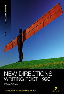 York Notes Companions: New Directions: Writing Post-1990 - Tolan, Fiona