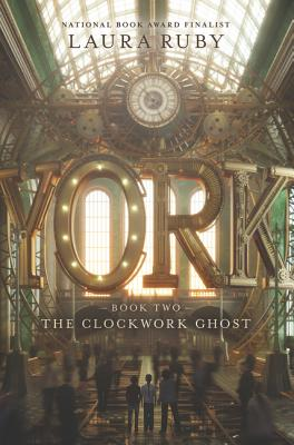 York: The Clockwork Ghost - Ruby, Laura