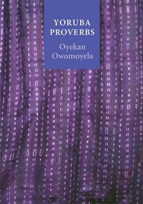 Yoruba Proverbs - Owomoyela, Oyekan, Professor