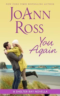 You Again: A Shelter Bay Novella - Ross, Joann