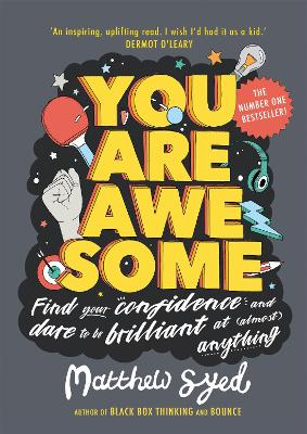 You Are Awesome: Find Your Confidence and Dare to be Brilliant at (Almost) Anything - Syed, Matthew