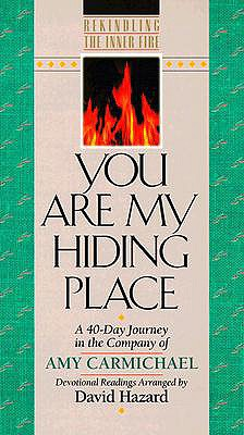 You Are My Hiding Place - Carmichael, Amy (Editor), and Hazard, David (Editor)