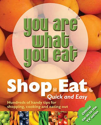 """You are What You Eat"": Shop, Eat. Quick and Easy - Norris, Carina"