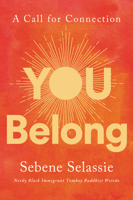 You Belong: A Call for Connection - Selassie, Sebene