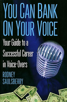 You Can Bank on Your Voice - Saulsberry, Rodney