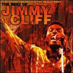 You Can Get It If You Really Want...The Best of Jimmy Cliff