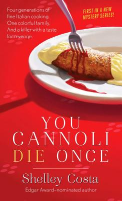 You Cannoli Die Once - Costa, Shelley