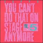 You Can't Do That on Stage Anymore, Vol. 5