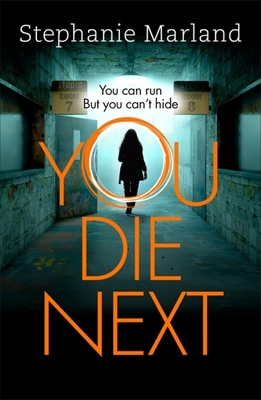 You Die Next: The twisty crime thriller that will keep you up all night - Marland, Stephanie, and Broadribb, Stephanie
