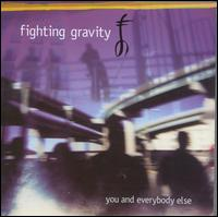 You & Everybody Else - Fighting Gravity