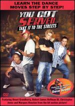 Select  You Got Served...
