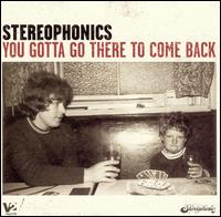 You Gotta Go There to Come Back [Enhanced] - Stereophonics