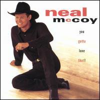 You Gotta Love That! - Neal McCoy