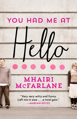 You Had Me at Hello - McFarlane, Mhairi