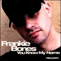 You Know My Name - Frankie Bones