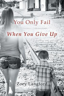 You Only Fail When You Give Up - Langford, Zoey
