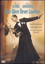 You Were Never Lovelier - William Seiter