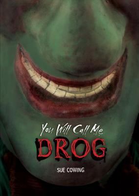 You Will Call Me Drog - Cowing, Sue