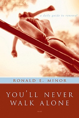 You'll Never Walk Alone: A Daily Guide to Renewal - Minor, Ronald E