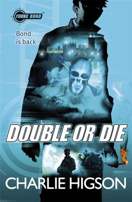 Young Bond: Double or Die - Higson, Charlie