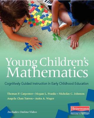 Young Children's Mathematics: Cognitively Guided Instruction in Early Childhood Education - Carpenter, Thomas P, and Franke, Megan Loef, and Johnson, Nicholas C