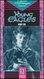 Young Eagles [Serial] - Spencer Gordon Bennet; Vin Moore
