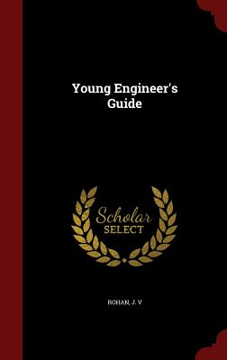 Young Engineer's Guide - V, Rohan J