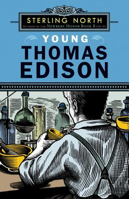 a biography of thomas edison as written by sterling north Find great deals on ebay for thomas edison books shop with confidence  north america worldwide  the story of thomas alva edison (scholastic biography .