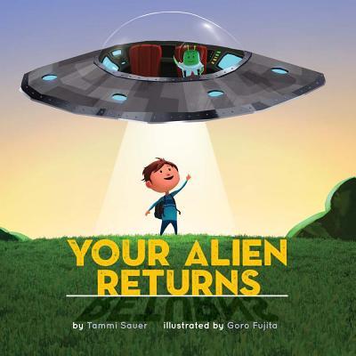 Your Alien Returns - Sauer, Tammi