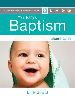 Your Baby's Baptism: Leader Guide - Strand, Emily