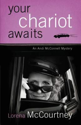 Your Chariot Awaits: An Andi McConnell Mystery - McCourtney, Lorena