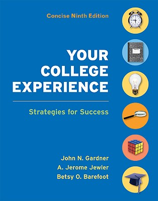 Your College Experience: Strategies for Success - Gardner, John N, and Jewler, A Jerome, and Barefoot, Betsy O