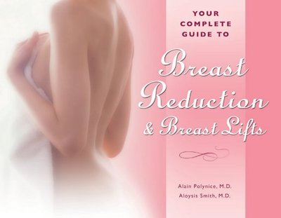 Your Complete Guide to Breast Reduction & Breast Lifts - Polynice, Alain, MD
