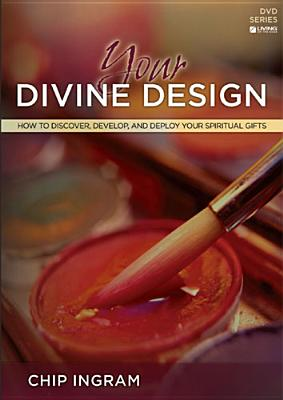 Your Divine Design Study Guide: How to Discover, Develop, and Deploy Your Spiritual Gifts - Ingram, Chip, Th.M.