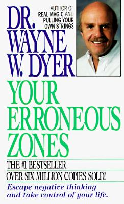 Your Erroneous Zones - Dyer, Wayne W, Dr.