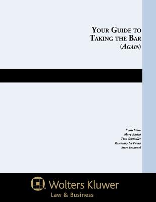 Your Guide to Taking the Bar (Again) - Elkin, Keith, and Mary, Basick, and Tina, Schindler