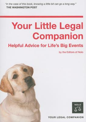 Your Little Legal Companion: Helpful Advice for Life's Big Events - Nolo Press (Editor)