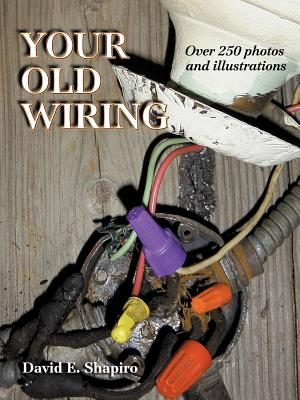 Your Old Wiring - Shapiro, David E, and Schwan, W Creighton (Foreword by)