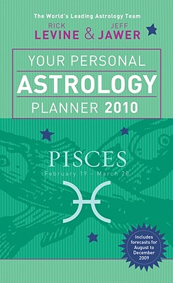 Your Personal Astrology Planner Pisces: February 19-March 20 - Levine, Rick