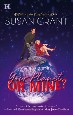 Your Planet or Mine? - Grant, Susan