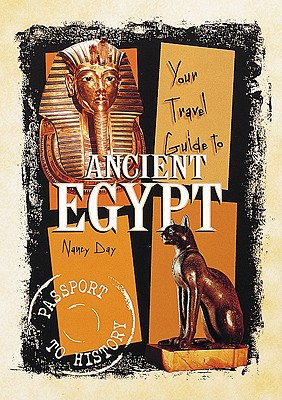 Your Travel Guide to Ancient Egypt - Day, Nancy