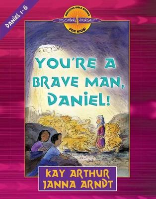 You're a Brave Man, Daniel! - Arthur, Kay, and Arndt, Janna