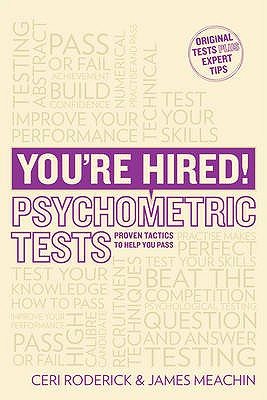 You're Hired! Psychometric Tests: Proven Tactics to Help You Pass - Roderick, Ceri
