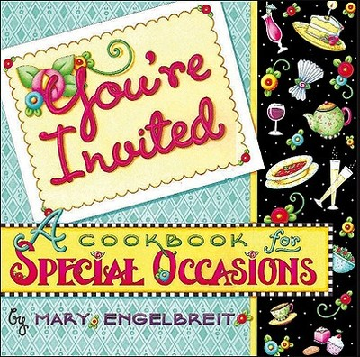 You're Invited: A Cookbook for Special Occasions - Engelbreit, Mary, and Smallwood & Stewart