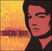 You're Not Looking So Good - Suicide Note