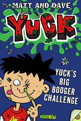 Yuck's Big Booger Challenge - Matt and Dave