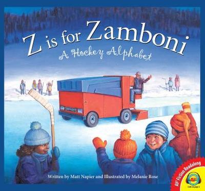 Z Is for Zamboni: A Hockey Alphabet - Napier, Matt