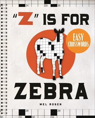 """""""Z"""" Is for Zebra Easy Crosswords: 72 Relaxing Puzzles - Rosen, Mel"""