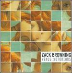Zack Browning: Venus Notorious