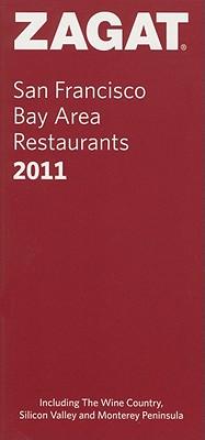 Zagat San Francisco Bay Area Restaurants - Zagat Survey (Compiled by)